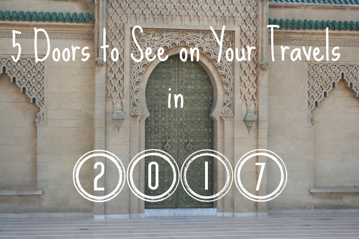 & 5 Famous Doors to See on Your Travels in 2017 - The Wayfaring Voyager pezcame.com