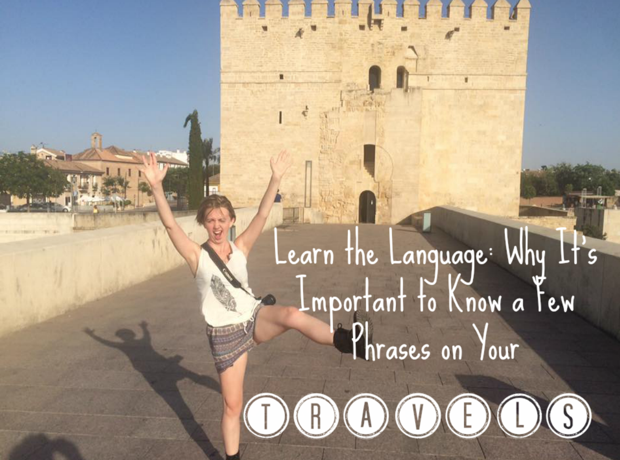 Learning the Language: Why It's Important to Know a Few Phrases on Your Travels