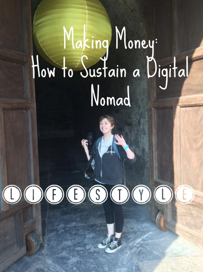 Making Money: How to Sustain a Digital Nomad Lifestyle