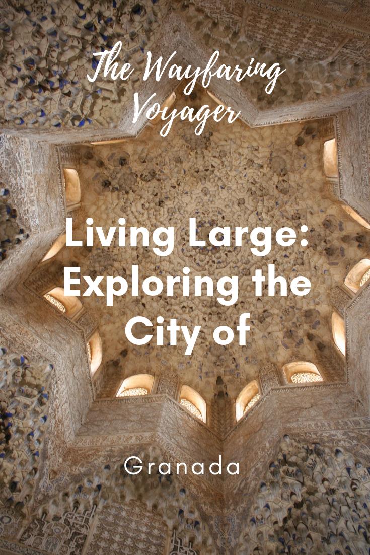 Living Large: Exploring Granada
