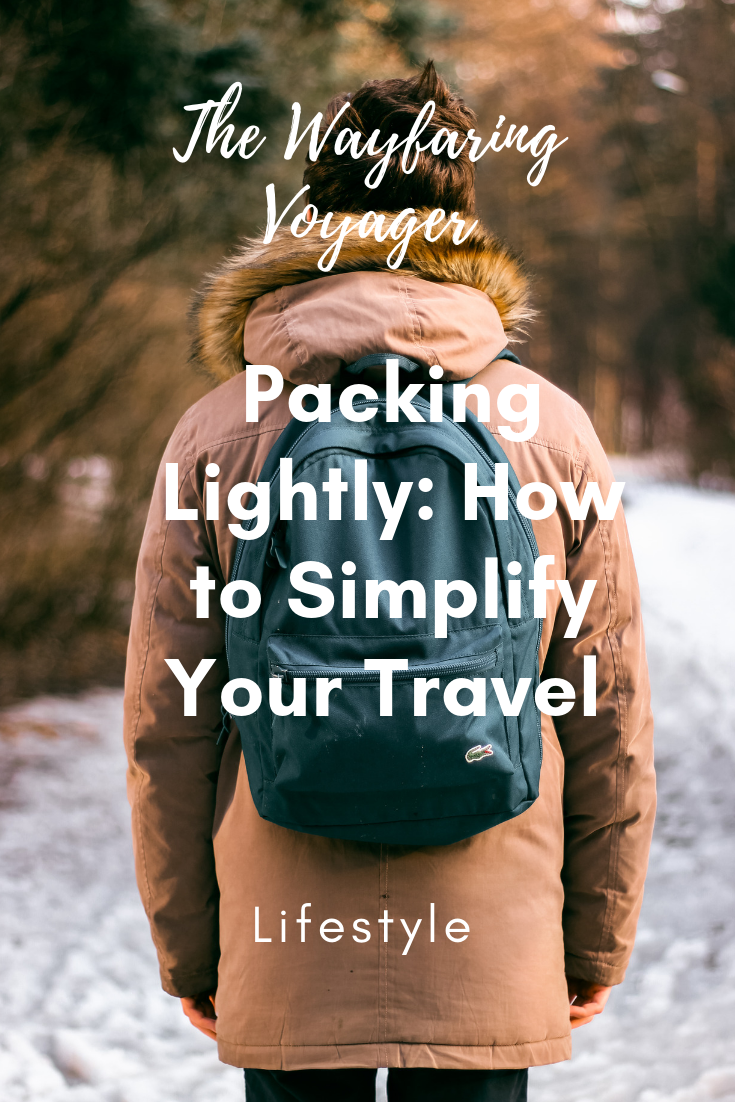 Packing Lightly: How to Simplify Your Travel Lifestyle